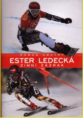 Ester Ledecká : zimní zázrak  (odkaz v elektronickém katalogu)