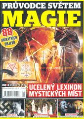 Průvodce světem magie : ucelený lexikon mystických míst (odkaz v elektronickém katalogu)