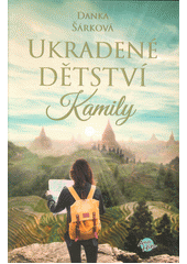 Ukradené dětství Kamily  (odkaz v elektronickém katalogu)