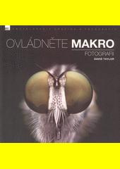 Ovládněte makro fotografii  (odkaz v elektronickém katalogu)