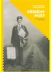 Příběhy pošt : z historie poštovnictví na Domažlicku  (odkaz v elektronickém katalogu)