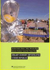 Základy ochrany obyvatelstva v České republice : odborná monografie  (odkaz v elektronickém katalogu)