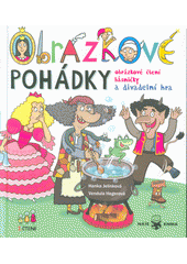 Obrázkové pohádky : obrázkové čtení, básničky a divadelní hra  (odkaz v elektronickém katalogu)