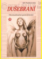 Dušebraní : (normalizační pornobrak)  (odkaz v elektronickém katalogu)