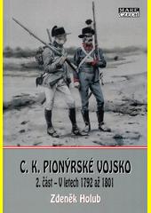 C.k. pionýrské vojsko. 2. část, V letech 1792 až 1801  (odkaz v elektronickém katalogu)