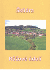 Škůdra Růžové údolí  (odkaz v elektronickém katalogu)