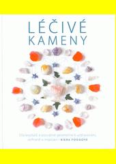 Léčivé kameny : síla krystalů a posvátné geometrie k uzdravování, ochraně a inspiraci  (odkaz v elektronickém katalogu)