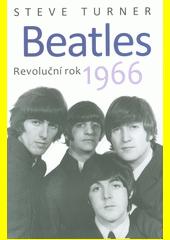 Beatles 1966 : revoluční rok  (odkaz v elektronickém katalogu)