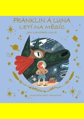 Franklin a Luna letí na měsíc  (odkaz v elektronickém katalogu)