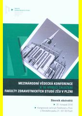 Mezinárodní vědecká konference k 10. výročí založení Fakulty zdravotnických studií Západočeské univerzity v Plzni : sborník abstraktů : 30. listopad 2018 : Kongresové centrum Parkhotel v Plzni (odkaz v elektronickém katalogu)