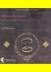 Středověký šperk : archeologické nálezy z jižní Moravy  (odkaz v elektronickém katalogu)