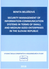 Security management of information-communication systems in terms of small and medium-sized enterprises in the Slovak Republic  (odkaz v elektronickém katalogu)