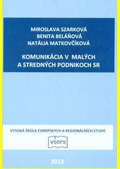 Komunikácia v malých a stredných podnikoch SR  (odkaz v elektronickém katalogu)