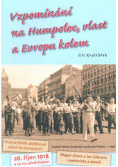 Vzpomínání na Humpolec, vlast a Evropu kolem  (odkaz v elektronickém katalogu)