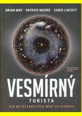 Vesmírný turista : sto nejúžasnějších míst ve vesmíru  (odkaz v elektronickém katalogu)