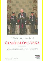 100 let od založení Československa v textech, projevech a rozhovorech IVK (odkaz v elektronickém katalogu)