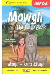 Mowgli : the Jungle Book = Mauglí : kniha džunglí (odkaz v elektronickém katalogu)