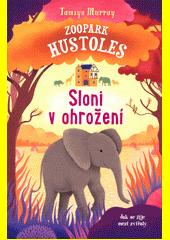 Zoopark Hustoles. Sloni v ohrožení  (odkaz v elektronickém katalogu)