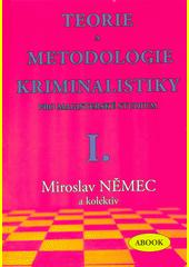 Teorie a metodologie kriminalistiky pro magisterské studium. I. díl, Aktuální problémy kriminalistické teorie  (odkaz v elektronickém katalogu)