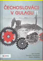 Čechoslováci v Gulagu II. : příběhy krajanů popravených či vězněných v Sovětském svazu  (odkaz v elektronickém katalogu)