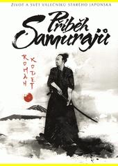 Příběh samurajů : život a svět válečníků starého Japonska  (odkaz v elektronickém katalogu)