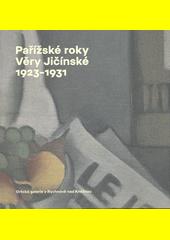 Pařížské roky Věry Jičínské = Věra Jičínská's years in Paris = Les années parisiennes de Věra Jičínská : 1923-1931  (odkaz v elektronickém katalogu)