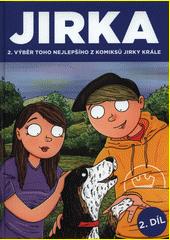 Jirka : výběr toho nejlepšího z komiksů Jirky Krále  (odkaz v elektronickém katalogu)