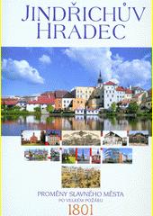 Jindřichův Hradec : proměny slavného města po velkém požáru 1801  (odkaz v elektronickém katalogu)