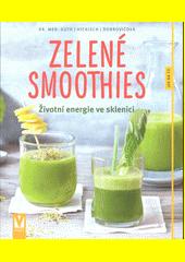 Zelené smoothies : životní energie ve sklenici  (odkaz v elektronickém katalogu)