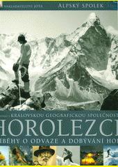Horolezci : příběhy o odvaze a dobývání hor  (odkaz v elektronickém katalogu)