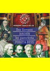 Nebojte se klasiky!!! : hudební škola na CD. ( 21). Don Giovanni (odkaz v elektronickém katalogu)