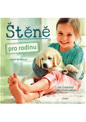 Štěně pro rodinu : jak fungovat s dítětem a psem  (odkaz v elektronickém katalogu)
