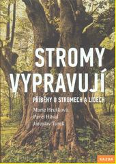 Stromy vypravují : příběhy o stromech a lidech  (odkaz v elektronickém katalogu)