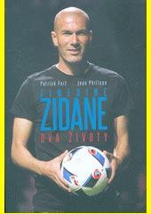 Zinedine Zidane : dva životy  (odkaz v elektronickém katalogu)