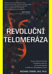 Revoluční telomeráza : enzym, který třímá klíč k lidskému stárnutí a brzy nás dovede k delšímu a zdravějšímu životu  (odkaz v elektronickém katalogu)