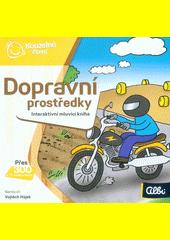Dopravní prostředky : interaktivní mluvící kniha  (odkaz v elektronickém katalogu)