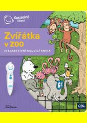 Zvířátka v ZOO : interaktivní mluvící kniha  (odkaz v elektronickém katalogu)