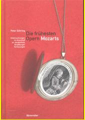 Die frühesten Opern Mozarts : Untersuchungen im Anschluss an Jacobsthals Straßburger Vorlesungen  (odkaz v elektronickém katalogu)