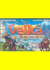 Malá velká dobrodružství : dobrodružná hra (odkaz v elektronickém katalogu)
