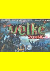 Malé velké zombie : hra o přežití v krutém světě (odkaz v elektronickém katalogu)