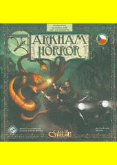 Arkham horror : desková hra na motivy knih H.P. Lovecrafta (odkaz v elektronickém katalogu)