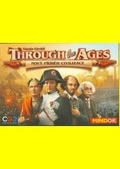 Through the Ages : nový příběh civilizace (odkaz v elektronickém katalogu)