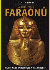 Labutí píseň faraonů : Egypt mezi Ramessovci a Alexandrem  (odkaz v elektronickém katalogu)