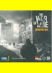 This War of Mine : desková hra (odkaz v elektronickém katalogu)