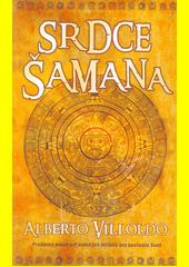 Srdce šamana : příběhy a cvičení ,,bojovníka světla   (odkaz v elektronickém katalogu)