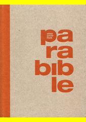 Parabible : tisková zpráva o našem prezidentovi Ježíši z Nošovic  (odkaz v elektronickém katalogu)