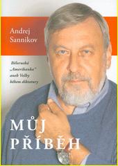 Můj příběh : běloruská  Amerikanka , aneb, Volby během diktatury  (odkaz v elektronickém katalogu)