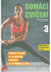 Domácí cvičení 3 : posilování s vlastní vahou a gymballem  (odkaz v elektronickém katalogu)