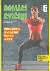Domácí cvičení 5 : posilování s vlastní vahou a TRX  (odkaz v elektronickém katalogu)