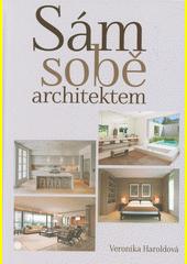 Sám sobě architektem  (odkaz v elektronickém katalogu)